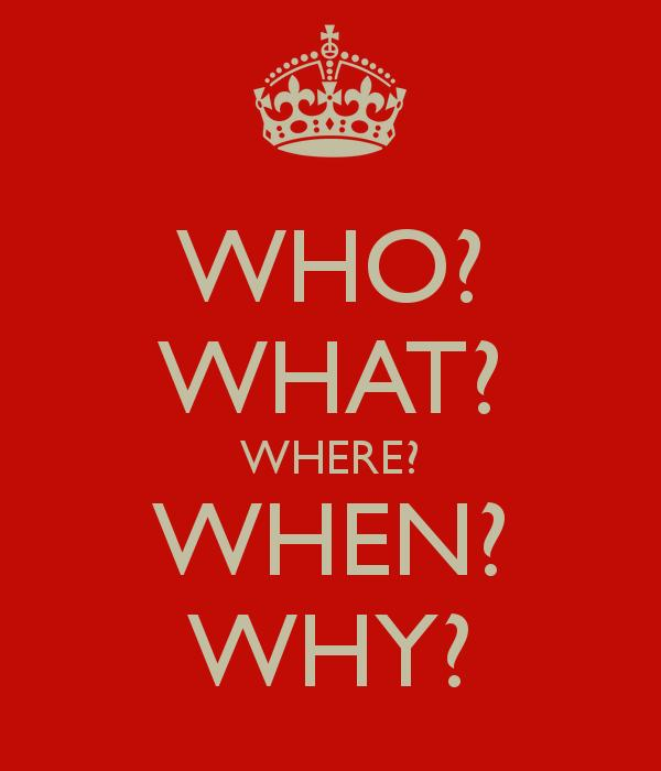 who-what-where-when-why