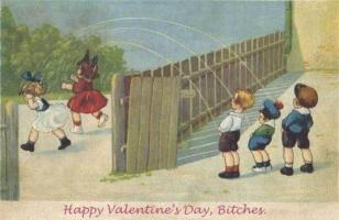 Happy Valentine's Day, Bitches